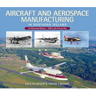 Aircraft and Aerospace Manufacturing in Northern Ireland (BOK)
