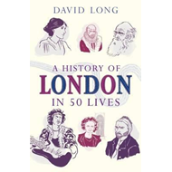 History of London in 50 Lives (BOK)