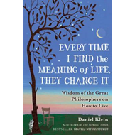 Every Time I Find the Meaning of Life, They Change it (BOK)