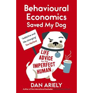 Behavioural Economics Saved My Dog (BOK)