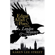 Edgar Allan Poe and The London Monster (BOK)