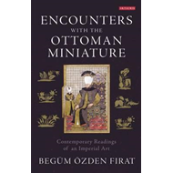 Encounters with the Ottoman Miniature (BOK)