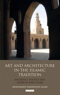 Art and Architecture in the Islamic Tradition (BOK)