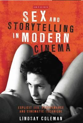 Sex and Storytelling in Modern Cinema (BOK)