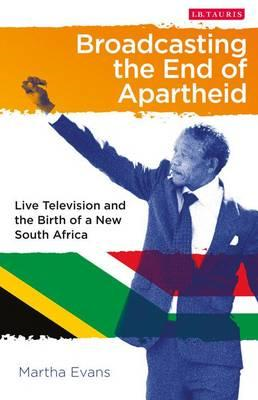 Broadcasting the End of Apartheid (BOK)