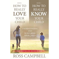 How to Really Love Your Child/How to Really Know Your Child (BOK)