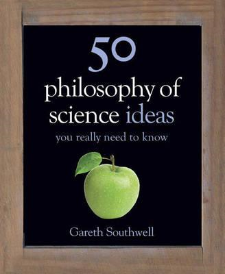 50 Philosophy of Science Ideas You Really Need to Know (BOK)