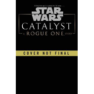 Star Wars: Catalyst (BOK)