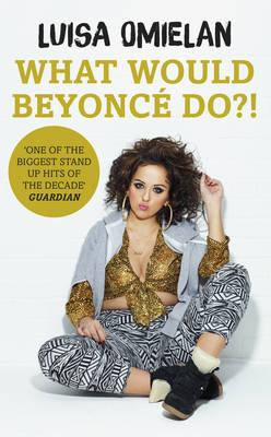 What Would Beyonce Do?! (BOK)
