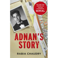 Adnan's Story: Murder, Justice, and the Case That Captivated (BOK)