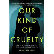 Our Kind of Cruelty (BOK)