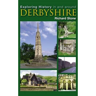 Exploring History in and Around Derbyshire (BOK)