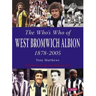 Who's Who of West Bromwich Albion 1899-2006 (BOK)