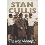 Stan Cullis: The Iron Manager (BOK)