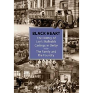 Blackheart: The History of Leys Malleable Castings in Derby. (BOK)