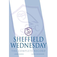 Sheffield Wednesday - The Complete Record 1867-2011 (BOK)
