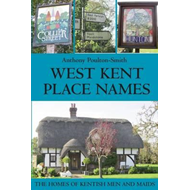 West Kent Place Names - the Homes of Kentish Men and Maids (BOK)