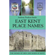 East Kent Place Names - the Homes of Men and Maids of Kent (BOK)