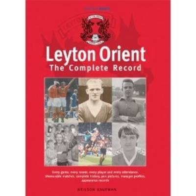 Leyton Orient: The Complete Record (BOK)
