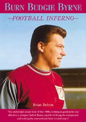 Burn Budgie Byrne, Football Inferno (BOK)