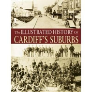 Illustrated History of Cardiff Suburbs (BOK)