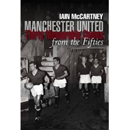 Manchester United Thirty Memorable Games from the Fifties (BOK)