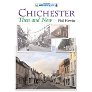 Chichester Then and Now (BOK)