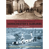 Illustrated History of Manchester's Suburbs (BOK)