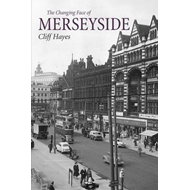Changing Face of Merseyside (BOK)