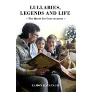 Lullabies, Legends and Life - The Quest for Contentment (BOK)