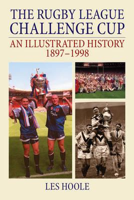 Rugby League Challenge Cup: An Illustrated History 1897-1998 (BOK)