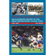 Rugby League Lions: An Illustrated History of the Great Brit (BOK)