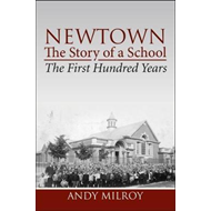 Newtown, the story of a school - the first hundred years (BOK)