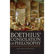 Boethius' Consolation of Philosophy as a Product of Late Ant (BOK)