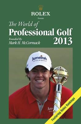 Rolex Presents: The World of Professional Golf 2013 (BOK)