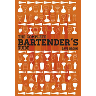 The Complete Bartender's Guide (BOK)