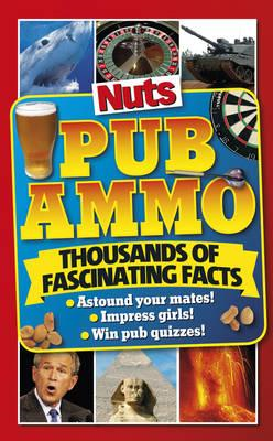 Nuts Pub Ammo: Thousands of Fascinating Facts (BOK)