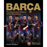 Barca: The Illustrated History of FC Barcelona (BOK)
