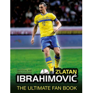 Zlatan Ibrahimovic: The Ultimate Fan Book (BOK)