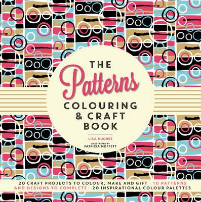 Patterns Colouring & Craft Book (BOK)