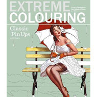 Extreme Colouring: Classic Pin-Ups (BOK)