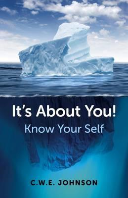 It's About You!: Know Your Self (BOK)