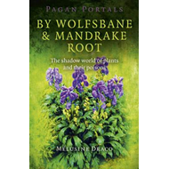 Pagan Portals - by Wolfsbane & Mandrake Root (BOK)