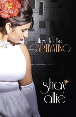 How to be Captivating (BOK)