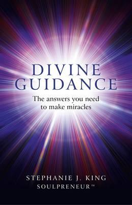 Divine Guidance: The Answers You Need to Make Miracles (BOK)