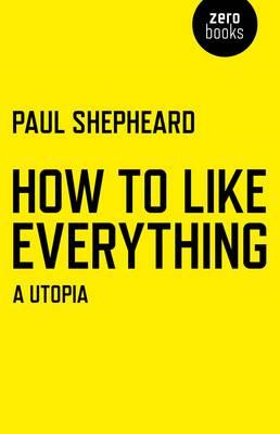 How to Like Everything (BOK)