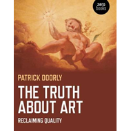 The Truth About Art: Reclaiming Quality (BOK)