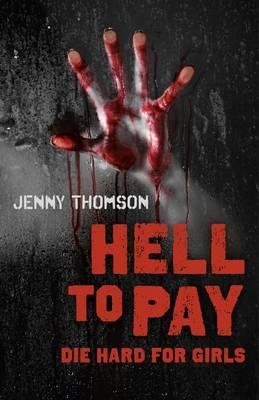 Hell to Pay: Die Hard for Girls (BOK)