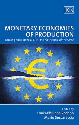 Monetary Economies of Production: Banking and Financial Circuits and the Role of the State (BOK)
