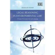 Legal Reasoning in Environmental Law: A Study of Structure, Form and Language (BOK)